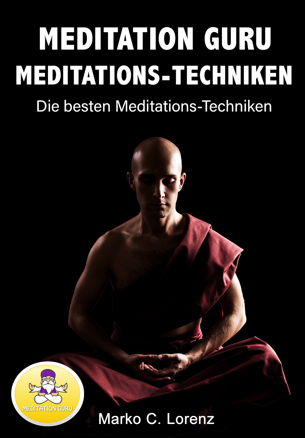 Meditation Guru Meditations-Techniken